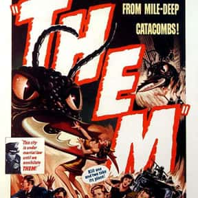 Them! is listed (or ranked) 10 on the list The Best B Movies of All Time