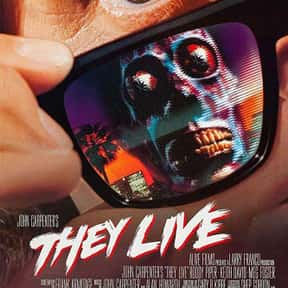 They Live is listed (or ranked) 5 on the list The Best B Movies of All Time