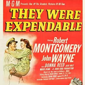 They Were Expendable is listed (or ranked) 25 on the list The Best John Wayne Movies of All Time, Ranked