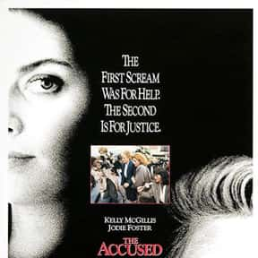 The Accused is listed (or ranked) 17 on the list The Best Courtroom Drama Movies