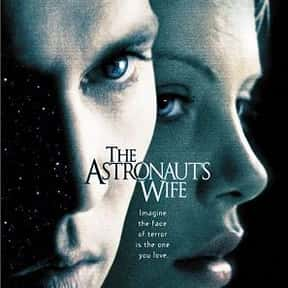 The Astronaut's wife is listed (or ranked) 19 on the list The Best Movies About Astronauts & Realistic Space Travel