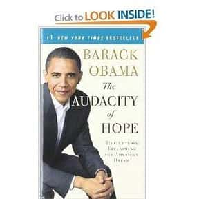 The Audacity of Hope is listed (or ranked) 25 on the list The Most Overrated Books of All Time