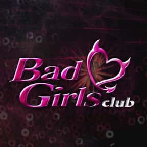 Bad Girls Club is listed (or ranked) 18 on the list The Best Docusoaps and Dramatic Reality Documentary Series