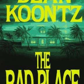 The Bad Place is listed (or ranked) 11 on the list The Best Dean Koontz Books of All Time