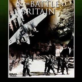 The Battle of Britain is listed (or ranked) 23 on the list The Greatest World War II Movies of All Time