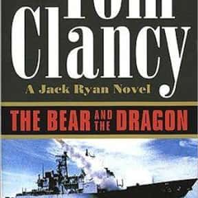 The Bear and the Dragon is listed (or ranked) 11 on the list The Best Tom Clancy Books of All Time