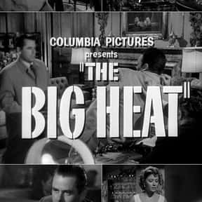 The Big Heat is listed (or ranked) 14 on the list The Greatest Classic Noir Movies, Ranked