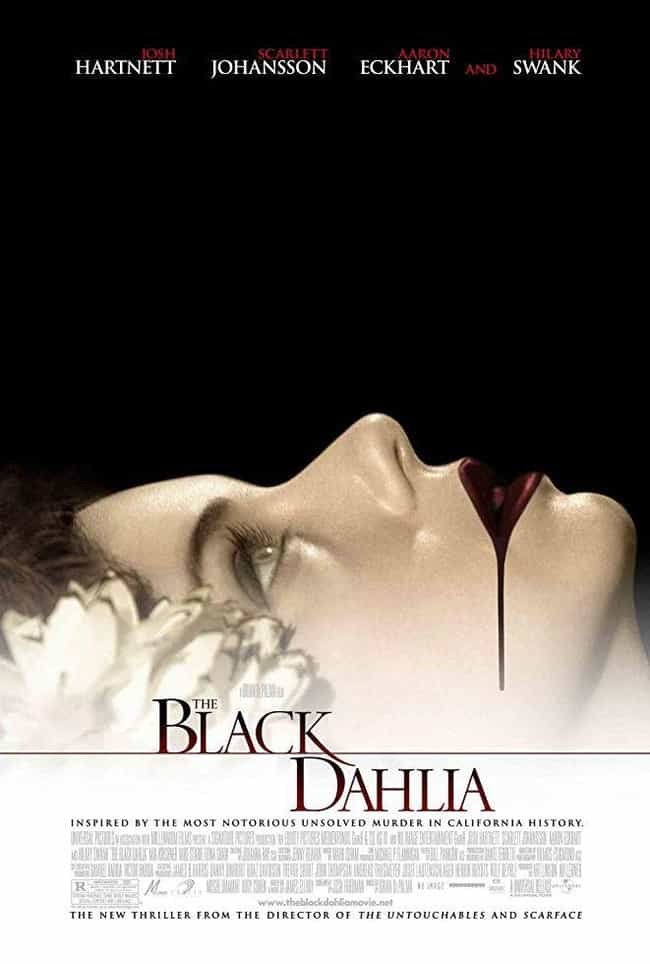 The Black Dahlia is listed (or ranked) 4 on the list 10 Real Life Crime Scenes And The Movies They Inspired