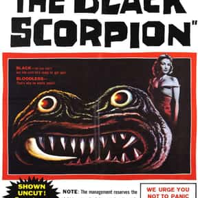The Black Scorpion is listed (or ranked) 6 on the list The Best Horror Movies About Killer Insects