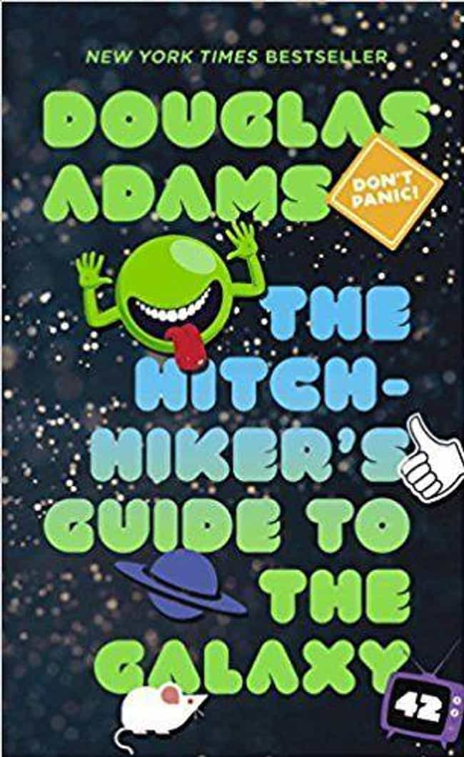 The Hitchhiker's Guide to the ... is listed (or ranked) 1 on the list 15 Classic Sci-Fi Books You Have To Read To Get Real Nerd Cred