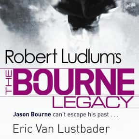 The Bourne Legacy is listed (or ranked) 5 on the list All the Jason Bourne Books, Ranked Best to Worst