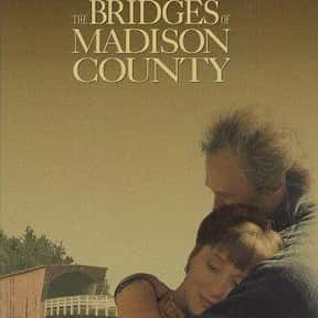 The Bridges of Madison County is listed (or ranked) 5 on the list The Best Meryl Streep Movies