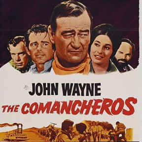 The Comancheros is listed (or ranked) 25 on the list The Best John Wayne Movies of All Time, Ranked