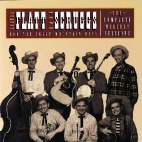 The Complete Mercury Sessions is listed (or ranked) 10 on the list The Best Lester Flatt & Earl Scruggs Albums of All Time