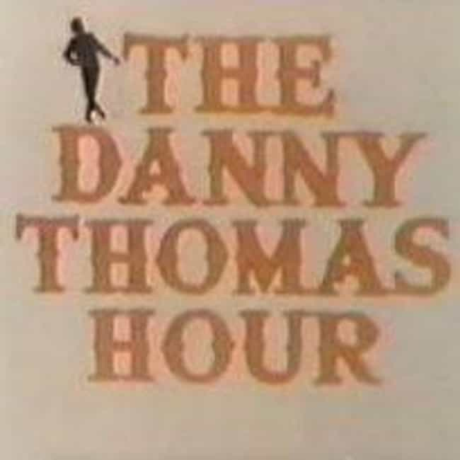 The Danny Thomas Hour is listed (or ranked) 4 on the list TV Shows Produced By Danny Thomas