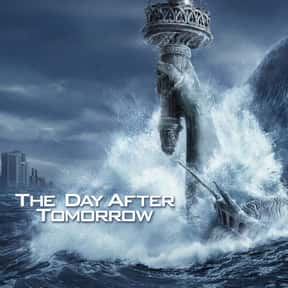The Day After Tomorrow is listed (or ranked) 1 on the list The Best 2000s Disaster Movies