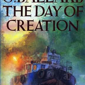 The Day of Creation is listed (or ranked) 17 on the list The Best J. G. Ballard Books