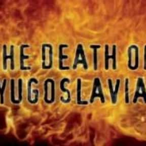 The Death of Yugoslavia is listed (or ranked) 16 on the list The Best Documentary Miniseries
