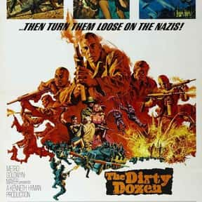 The Dirty Dozen is listed (or ranked) 11 on the list The Best Military Movies Ever Made