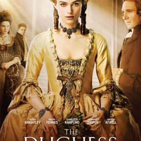 The Duchess is listed (or ranked) 6 on the list The Best Period Movies Set in the 18th Century