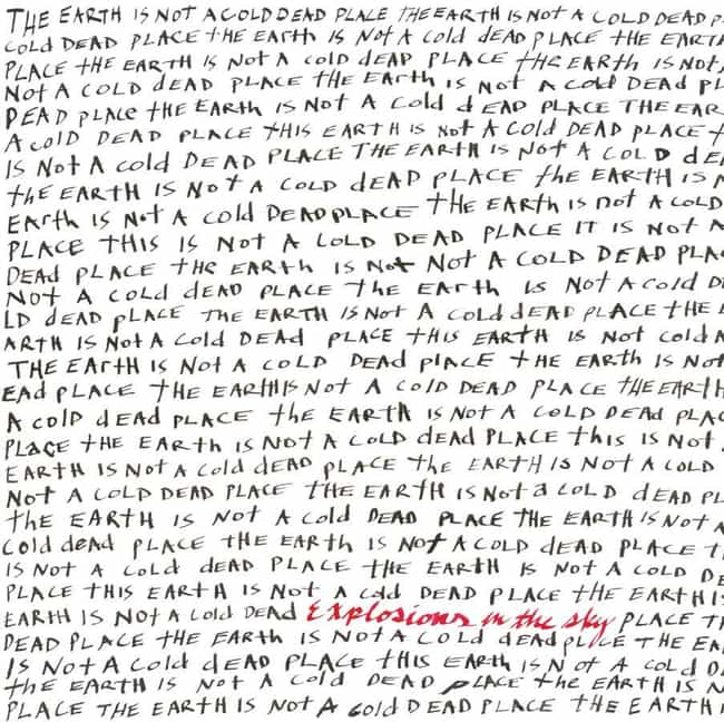 The Earth Is Not a Cold Dead P... is listed (or ranked) 1 on the list The Best Explosions In The Sky Albums of All Time