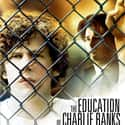 The Education of Charlie Banks is listed (or ranked) 24 on the list The Best Mainstream Movies That Flash a Lil Male Nudity
