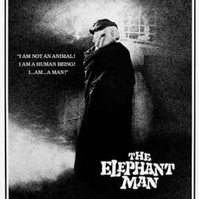 The Elephant Man is listed (or ranked) 19 on the list The Best Movies You Never Want to Watch Again