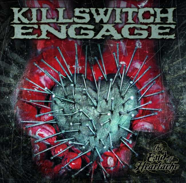 The End of Heartache is listed (or ranked) 1 on the list The Best Killswitch Engage Albums of All Time
