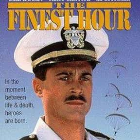 The Finest Hour is listed (or ranked) 22 on the list The Best Movies About Navy Seals