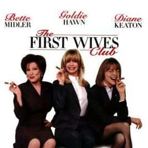 The First Wives Club is listed (or ranked) 14 on the list Great Movies About Furious Women Out for Revenge