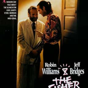 The Fisher King is listed (or ranked) 16 on the list The Best Ever Robin Williams Movies