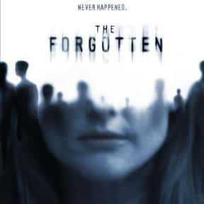 The Forgotten is listed (or ranked) 11 on the list The Best Movies About Surveillance and Hidden Cameras