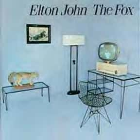 The Fox is listed (or ranked) 17 on the list The Best Elton John Albums of All Time