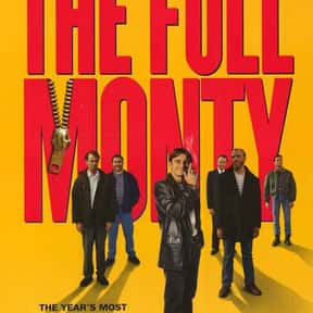 The Full Monty is listed (or ranked) 4 on the list Which Ensemble Films Should Be Remade With All-Female Casts?
