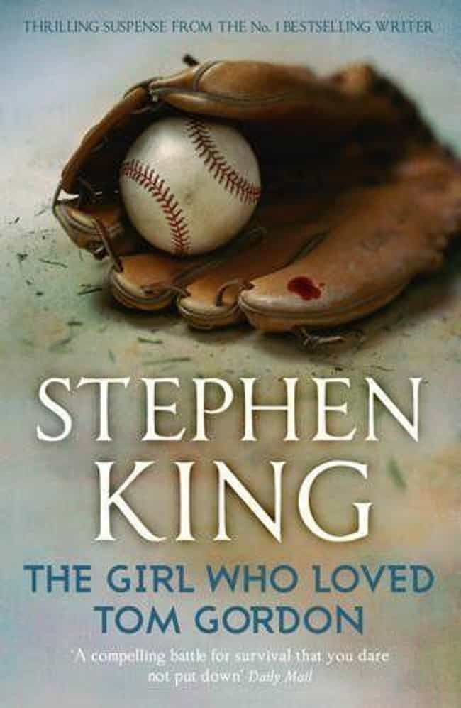 The Girl Who Loved Tom Gordon:... is listed (or ranked) 4 on the list What Stephen King Book Adaptation Do You Want To See Next?