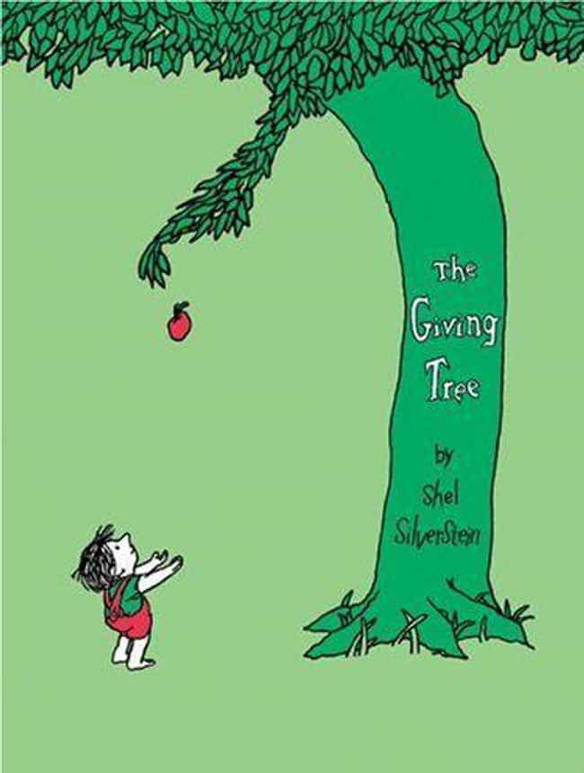 The Giving Tree is listed (or ranked) 4 on the list Children's Books You Didn't Realize Kids Are Still Reading