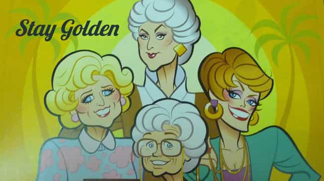 The Golden Girls is listed (or ranked) 2 on the list What Your Favorite Sitcoms Would Look Like as Cartoons