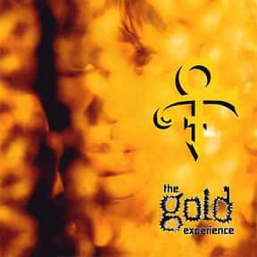 The Gold Experience is listed (or ranked) 11 on the list The Best Prince Albums of All Time