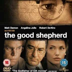 The Good Shepherd is listed (or ranked) 23 on the list The Best Political Drama Movies, Ranked