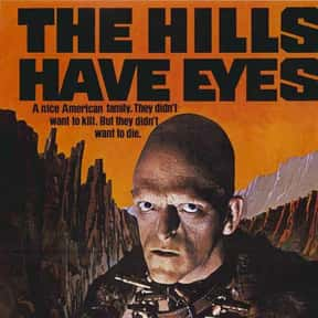 The Hills Have Eyes is listed (or ranked) 10 on the list The Most Gratuitous Torture P*rn Movies That Are Undeniably Sadistic