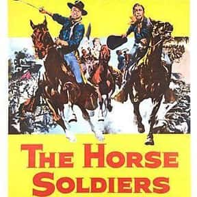 The Horse Soldiers is listed (or ranked) 20 on the list The Best John Wayne Movies of All Time, Ranked
