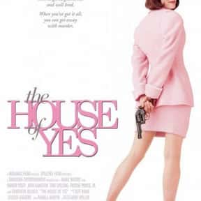 The House of Yes is listed (or ranked) 24 on the list 25+ Great Movies About Life After a Nervous Breakdown