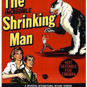 The Incredible Shrinking Man is listed (or ranked) 16 on the list The Greatest Classic Sci-Fi Movies