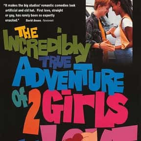 The Incredibly True Adventure  is listed (or ranked) 21 on the list The Best Lesbian Movies