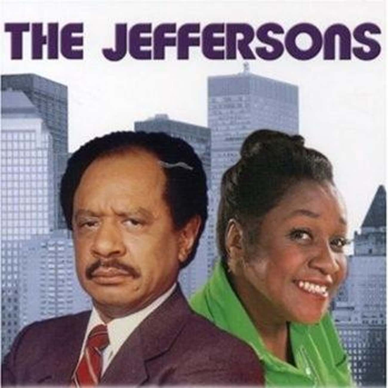 The Jeffersons is listed (or ranked) 3 on the list The Best 1970s Black TV Shows
