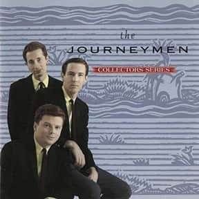 The Journeymen is listed (or ranked) 19 on the list The Best Folk Trios Of All Time