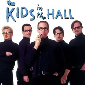 The Kids in the Hall is listed (or ranked) 24 on the list The Funniest Shows To Watch When You're Drunk