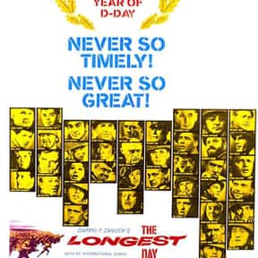 The Longest Day is listed (or ranked) 4 on the list The Greatest World War II Movies of All Time