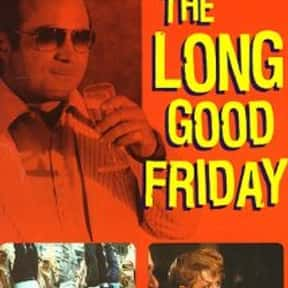 The Long Good Friday is listed (or ranked) 23 on the list The Best Movies With Good in the Title