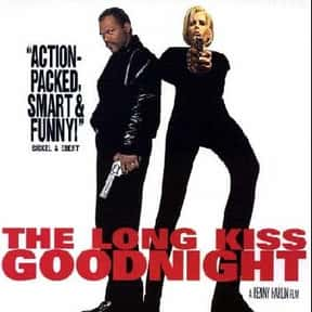 The Long Kiss Goodnight is listed (or ranked) 13 on the list The Most Exciting Movies About Female Assassins